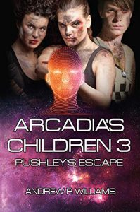 Arcadia's Children 3 : pushley's Escape