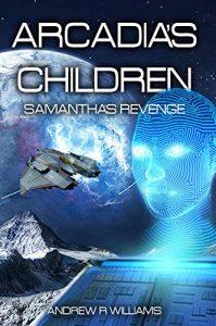 Arcadia's children: Samath's revenge